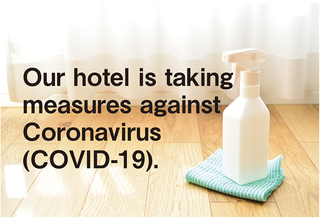 Our Hotel is takeing measures against Coronavirus(COVID0-19)